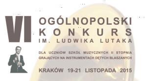 VI Ogólnopolski Konkurs im. Ludwika Lutaka @ Państwowa Szkoła Muzyczna II st. im. Władysława Żeleńskiego w Krakowie.   Kraków   małopolskie   Poland
