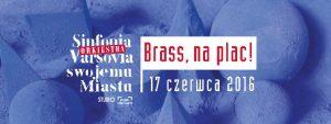 Brass, na plac! Sinfonia Varsovia swojemu miastu. @ Plac defilad   Warszawa   mazowieckie   Polska