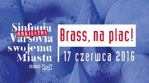 Brass, na plac! Sinfonia Varsovia swojemu miastu.